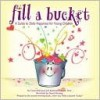 Fill a Bucket: A Guide to Daily Happiness for Young Children - Carol McCloud, Kathy Martin