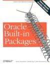 Oracle Built-In Packages - Steven Feuerstein, Charles Dye, John Beresniewicz