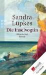 Die Inselvogtin (German Edition) - Sandra Lüpkes
