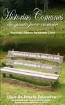 Historias Comunes de Gente poco Común Vol 1: Historias Comunes - Fernando Fernández