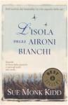 L'isola degli aironi bianchi - Sue Monk Kidd, Adriana Colombo, Paola Frezza Pavese