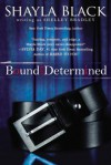Bound and Determined - Shayla Black, Shelley Bradley