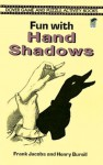 Fun with Hand Shadows (Dover Children's Activity Books) - Frank Jacobs, Henry Bursill