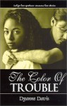 The Color Of Trouble - Dyanne Davis