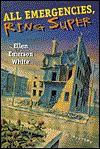 All Emergencies, Ring Super - Ellen Emerson White