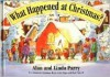 What Happened at Christmas - Alan Parry, Linda Parry