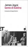 Gente di Dublino - James Joyce, Franca Cancogni, Giorgio Melchiori