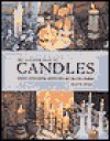 The Complete Book of Candles: Creative Candle-Making, Candleholders and Decorative Displays - Gloria Nicol