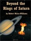 Beyond the Rings of Saturn - Robert Moore Williams