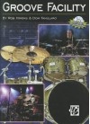 Groove Facility [With CD (Audio)] - Rob Hirons, Dom Famularo, Joe Bergamini