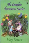 The Complete Borrowers Stories (Puffin Books) - Mary Norton