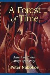 A Forest of Time: American Indian Ways of History - Peter Nabokov