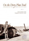 On the Dirty Plate Trail: Remembering the Dust Bowl Refugee Camps - Sanora Babb, Dorothy Babb