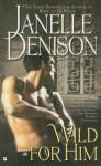 Wild for Him - Janelle Denison