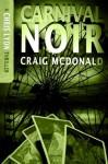 Carnival Noir (The Chris Lyon Thriller Series) - Craig McDonald