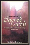 Sedona: Sacred Earth: A Guide to Red Rock Country - Nicholas R. Mann