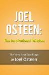 Joel Osteen: The Inspirational Wisdom - The Very Best Teachings Of Joel Osteen - Bob Smith