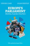 Europe's Parliament - People Places Politics - Julian Priestley, Stephen Clark