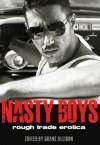 Nasty Boys: Rough Trade Erotica - Shane Allison