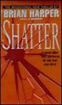 Shatter - Brian Harper