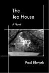 The Tea House - Paul Elwork