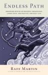 Endless Path: Awakening Within the Buddhist Imagination: Jataka Tales, Zen Practice, and Daily Life - Rafe Martin