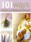 101 Ways to Relax and Reduce Your Stress - Dalmatian Press