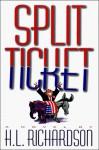 Split Ticket - H.L. Richardson