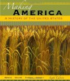 Making America: A History of the United States - Carol Berkin, Christopher Miller, Robert Cherny, James Gormly