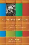 A Great Idea at the Time: The Rise, Fall, and Curious Afterlife of the Great Books - Alex Beam, Beam Alex