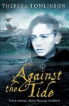 Against the Tide. Theresa Tomlinson - Theresa Tomlinson