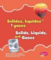 Solidos, Liquidos y Gases/Solids, Liquids, and Gases - Carol K. Lindeen