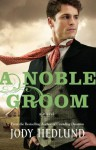 A Noble Groom (Thorndike Press Large Print Christian Romance Series) - Jody Hedlund