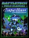 Classic Battletech: Field Manual: Capellan Confederation (FAS1717) (Battletech Field Manual) - Loren L. Coleman