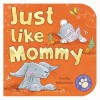 Just Like Mommy - Cecilia Johansson