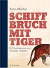 Schiffbruch mit Tiger - Yann Martel, Tomislav Torjanac, Manfred Allié, Gabriele Kempf-Allié