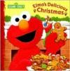 Elmo's Delicious Christmas (Sesame Street) - Michaela Muntean, Dalmatian Kids, Elizabeth Clasing, Tom Leigh