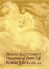 Sexual Excitement: Dynamics of Erotic Life - Robert J. Stoller