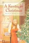 A Kentucky Christmas - George Ella Lyon, Harriette Simpson Arnow, Dianne Aprile
