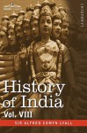 History of India, in Nine Volumes: Vol. VIII - From the Close of the Seventeenth Century to the Present Time - Alfred Comyn Lyall, A.V. Williams Jackson