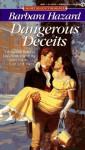 Dangerous Deceits - Barbara Hazard