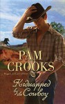 Kidnapped by the Cowboy - Pam Crooks