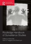 Routledge Handbook of Surveillance Studies - Kirstie Ball, David Lyon, Kevin D. Haggerty