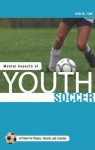 Mental Aspects of Youth Soccer: A Primer for Players, Parents and Coaches - Don Tow