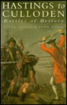 Hastings to Culloden: Battles of Britain - Peter Young