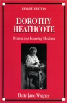 Dorothy Heathcote: Drama as a Learning Medium - Betty Jane Wagner