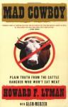 Mad Cowboy - Howard F. Lyman, Glen Merzer