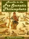 Ancilla to Pre-Socratic Philosophers: A Complete Translation of the Fragments in Diels, Fragmente der Vorsokratiker - Kathleen Freeman