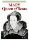 Mary, Queen Of Scots - Angela Royston
