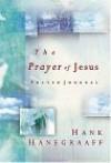 The Prayer of Jesus: Prayer Journal - Hank Hanegraaff